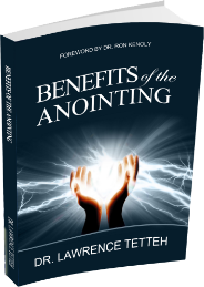 Dr Lawrence Tetteh - Benefits of the Anointing